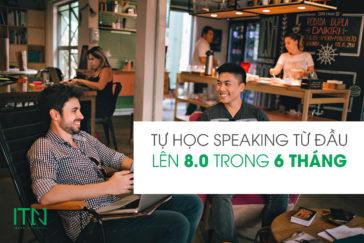 Hướng Dẫn Tự Học IELTS Speaking Từ Đầu Trong 6 Tháng