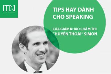 """Tips hay dành cho Speaking của giám khảo chấm thi """"huyền thoại"""" Simon"""