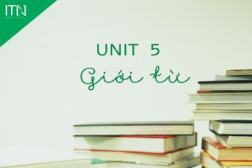 UNIT 5 : GIỚI TỪ TRONG TIẾNG ANH