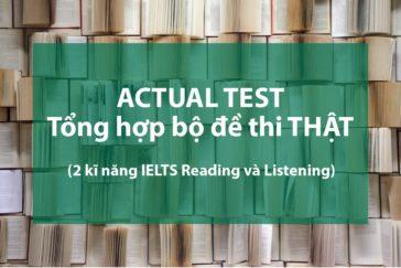 Tổng hợp bộ đề thi thật IELTS – Actual Test