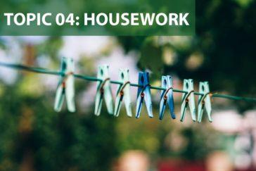 Topic 04: Housework