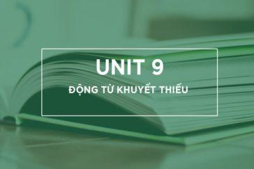UNIT 9 : ĐỘNG TỪ KHUYẾT THIẾU