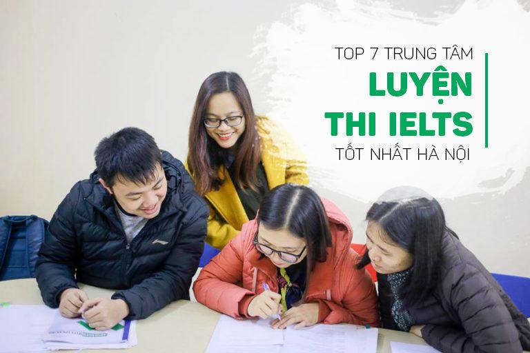 Top 7 Trung Tâm Học IELTS, Luyện Thi IELTS Tốt Tại Hà Nội