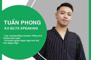 Thầy Bùi Tuấn Phong – 8.0 IELTS Speaking