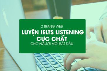 2 TRANG WEB LUYỆN IELTS LISTENING CỰC CHẤT CHO NGƯỜI MỚI BẮT ĐẦU