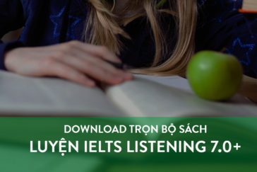DOWNLOAD TRỌN BỘ SÁCH LUYỆN IELTS LISTENING 7.0+