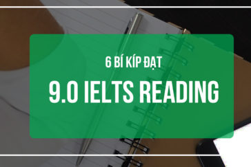 6 BÍ KÍP ĐẠT 9.0 IELTS READING