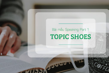 BÀI MẪU SPEAKING PART 1: TOPIC SHOES