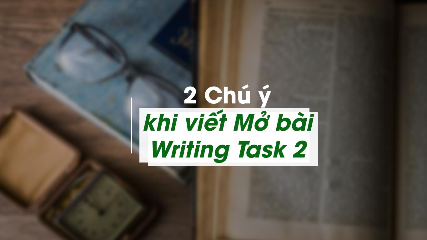 2 Chú ý khi viết Mở bài Writing Task 2 để tránh mất điểm
