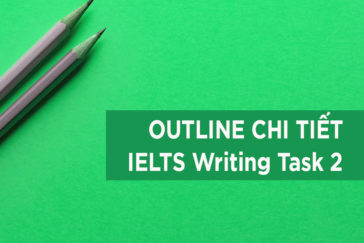 Outline chi tiết cho IELTS Writing Task 2