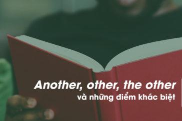 Another, other, the other và những điểm khác biệt