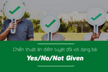 Chiến thuật ăn điểm tuyệt đối với dạng bài Yes No Not Given
