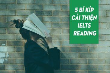 5 BÍ KÍP CẢI THIỆN IELTS READING NHANH CHÓNG