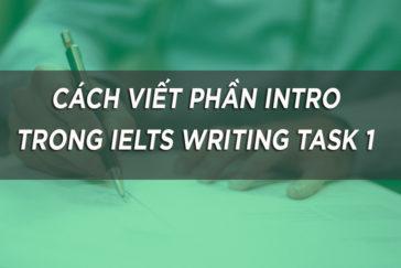 CÁCH VIẾT PHẦN INTRO TRONG IELTS WRITING TASK 1