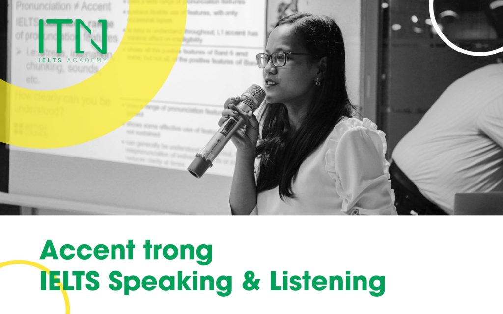 Accent trong IELTS Speaking & Listening