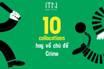 10 IELTS Collocations Hay Về Chủ Đề Crime Giúp Bạn Ăn Điểm