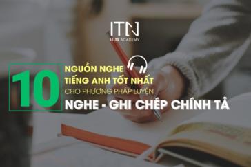 10 Nguồn Nghe Chép Chính Tả Tiếng Anh Có TRANSCRIPT Đủ Mọi Level