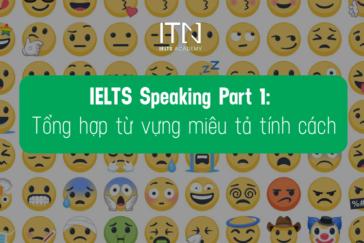 IELTS Speaking Part 1: Tổng Hợp Từ Vựng Miêu Tả Tính Cách