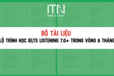 """Bộ Tài Liệu """"Lộ Trình Học IELTS Listening 7.0+ Trong Vòng 6 Tháng"""""""