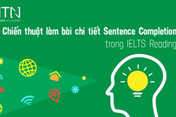 Cách làm bài chi tiết dạng Sentence Completion trong IELTS Reading