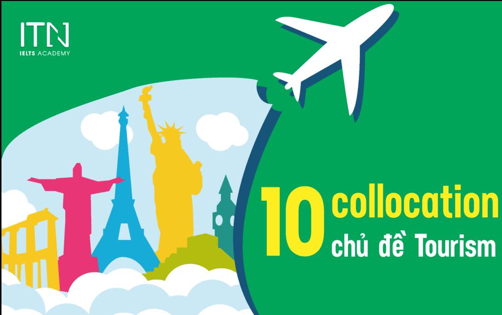 Học Ngay 10 Collocation Chủ Đề Tourism - IELTS Trang Nguyễn