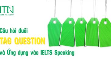 Câu hỏi đuôi Tag Question và ứng dụng trong IELTS Speaking