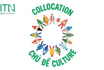 10 Collocations Về Chủ Đề Culture