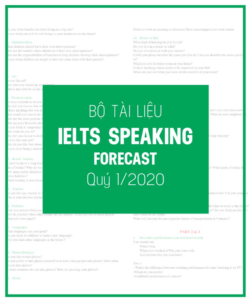 Bộ Tổng Hợp Dự Đoán Forecast Speaking Quý 1/2020