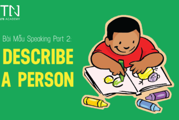 Cách Brainstorm Cho IELTS Speaking Part II Describe A Person