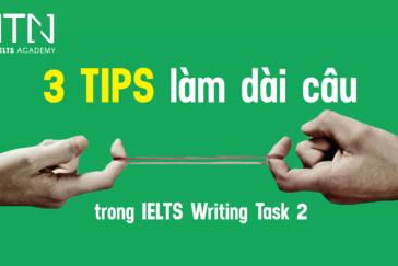 3 Tips Làm Dài Câu Trong IELTS Writing Task 2 – IELTS Trang Nguyễn